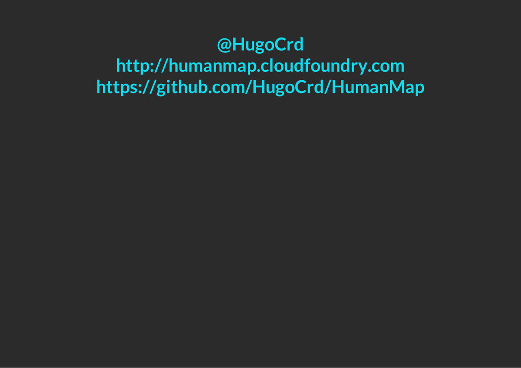 @HugoCrd http://humanmap.cloudfoundry.com https...