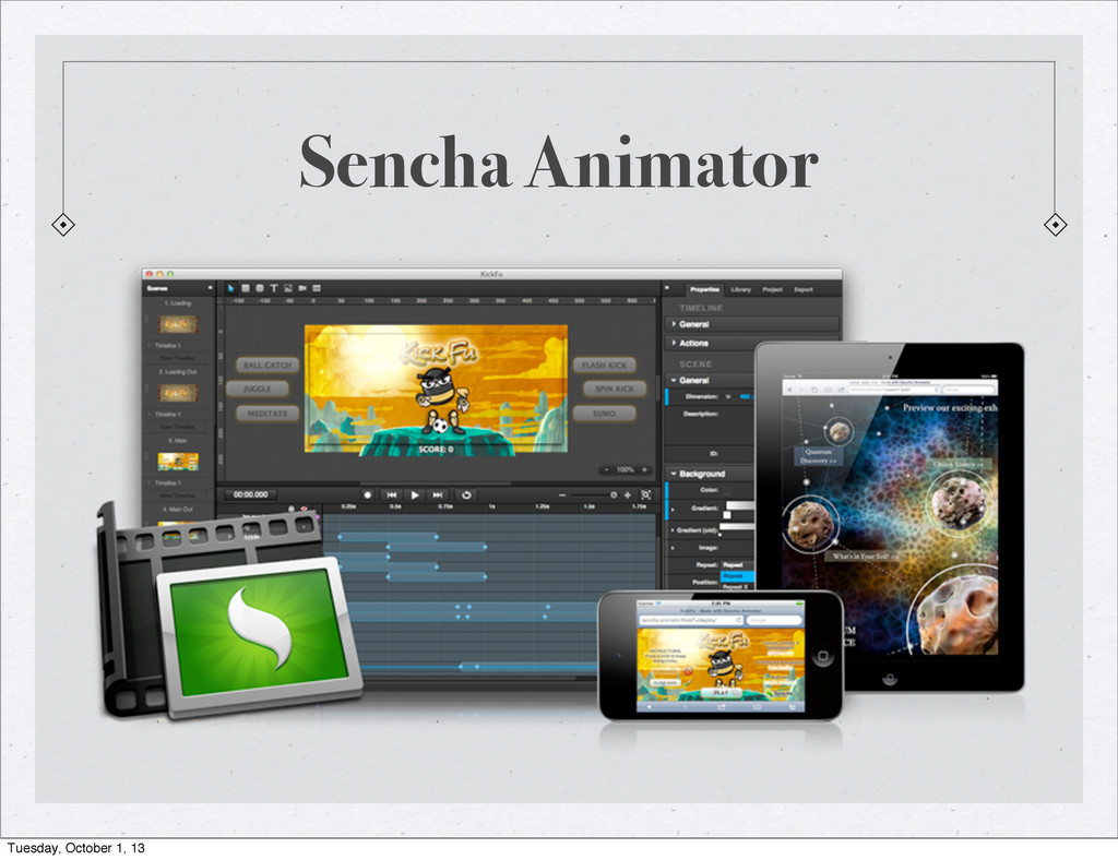 Sencha Animator Tuesday, October 1, 13