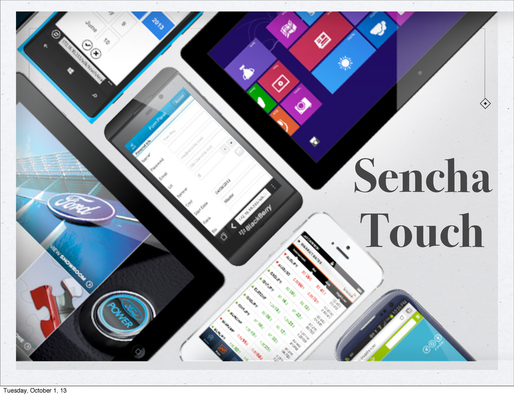 Sencha Touch Tuesday, October 1, 13