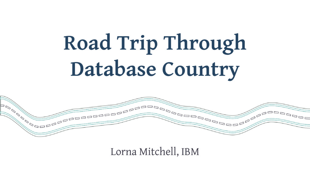 Road Trip Through Database Country Lorna Mitche...