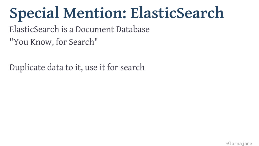 Special Mention: ElasticSearch ElasticSearch is...