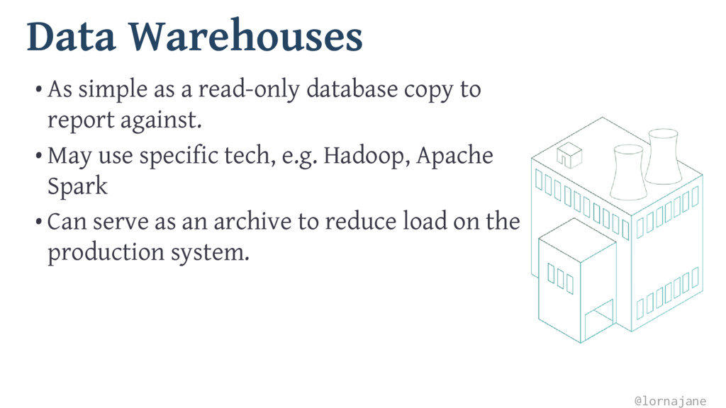 Data Warehouses • As simple as a read-only data...