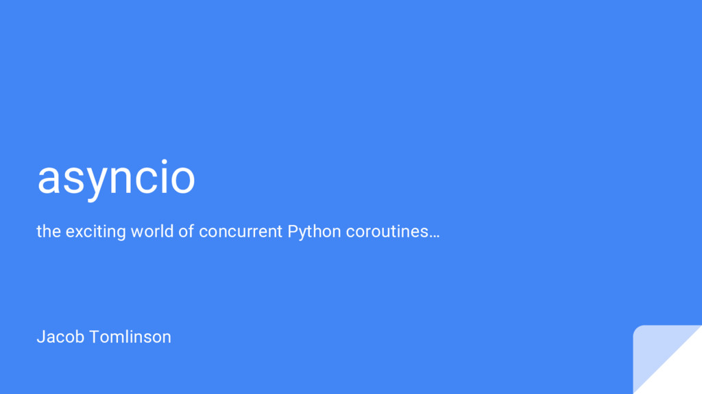 asyncio the exciting world of concurrent Python...