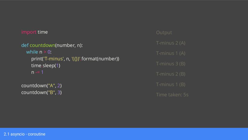 2.1 asyncio - coroutine import time def countdo...