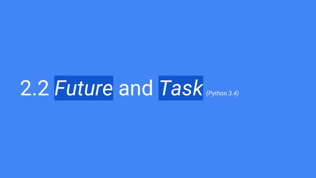 2.2 Future and Task (Python 3.4)