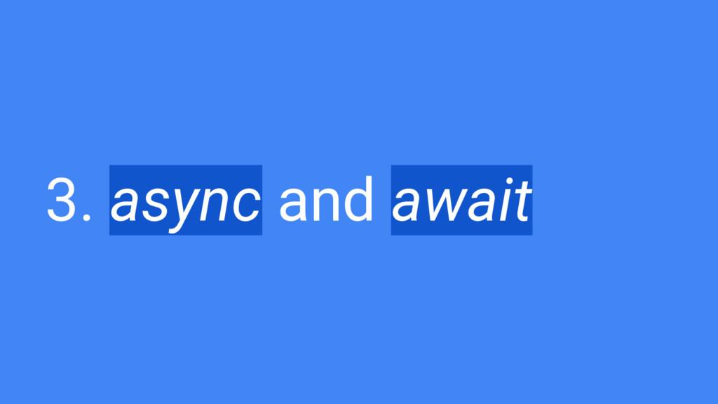 3. async and await