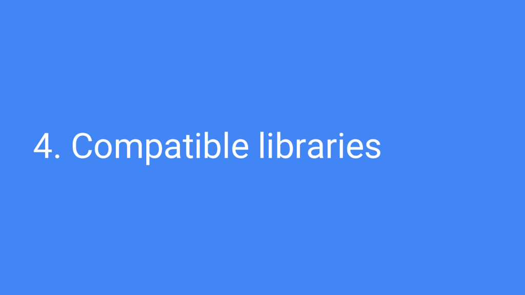 4. Compatible libraries