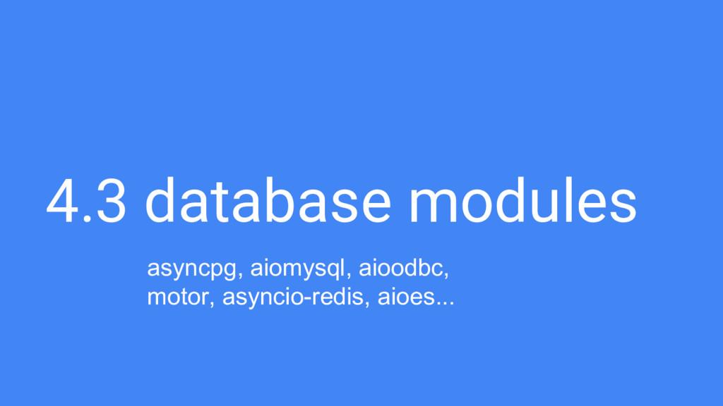 4.3 database modules asyncpg, aiomysql, aioodbc...