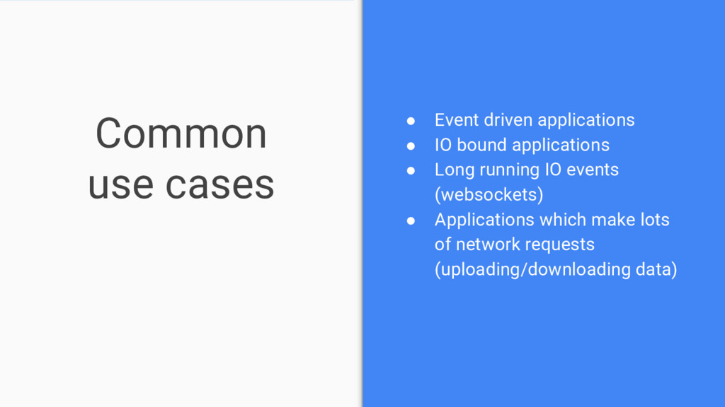 Common use cases ● Event driven applications ● ...