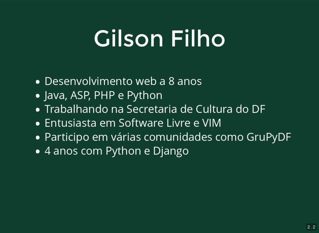 2 . 2 Gilson Filho Gilson Filho Desenvolvimento...