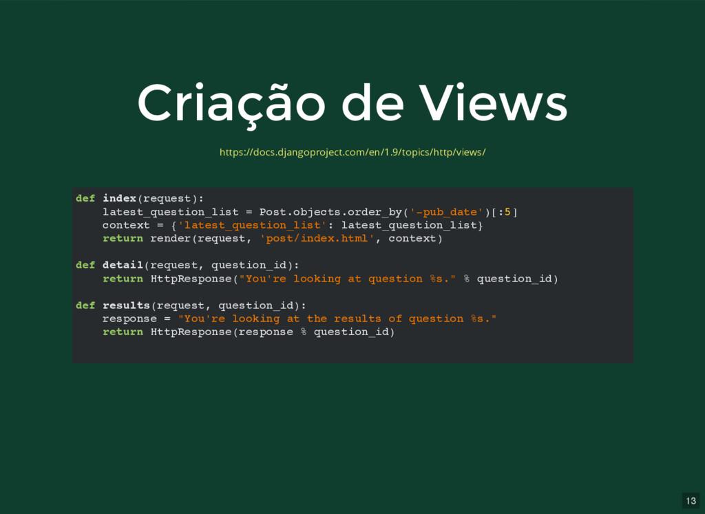 13 Criação de Views Criação de Views def index(...