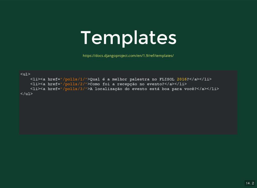 "14 . 2 Templates Templates <ul> <li><a href=""/p..."