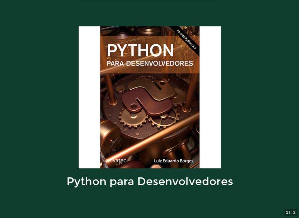 21 . 2 Python para Desenvolvedores Python para ...