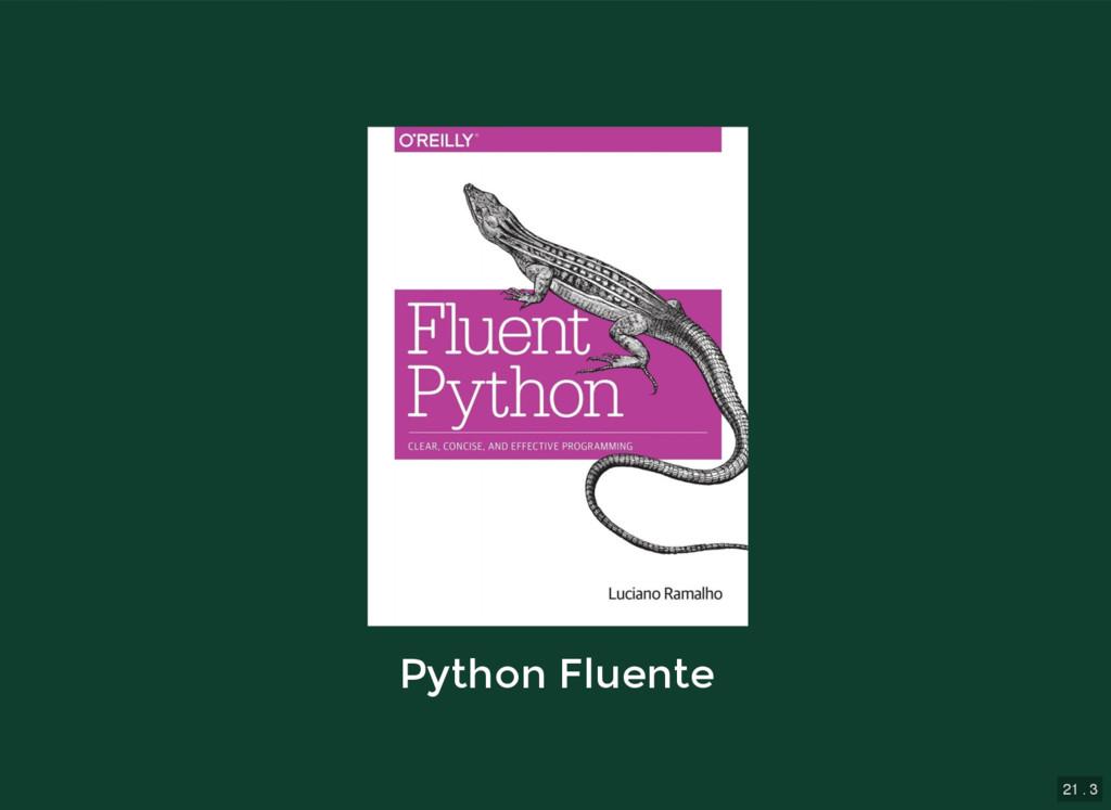 21 . 3 Python Fluente Python Fluente