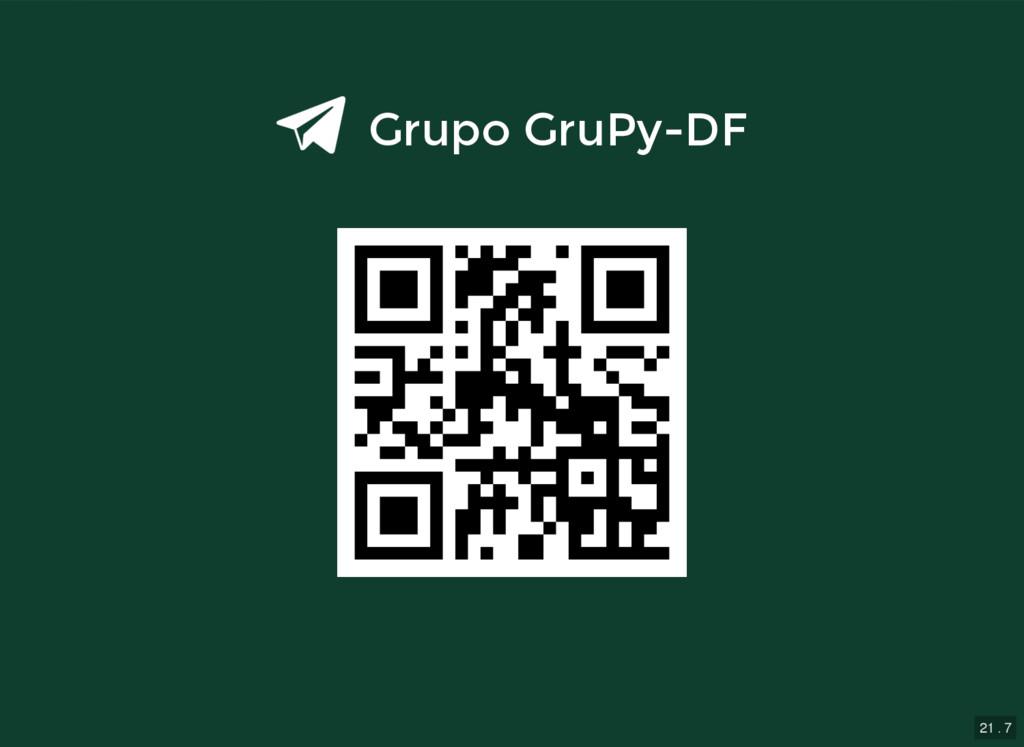 21 . 7 Grupo GruPy-DF Grupo GruPy-DF