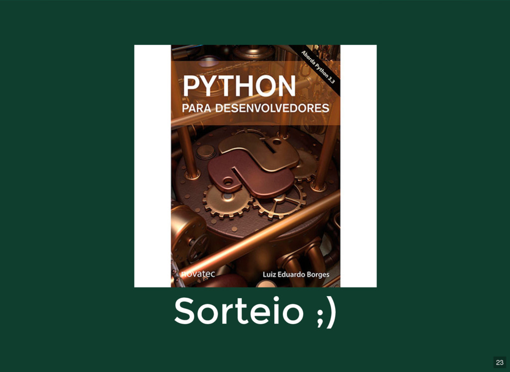 23 Sorteio ;) Sorteio ;)