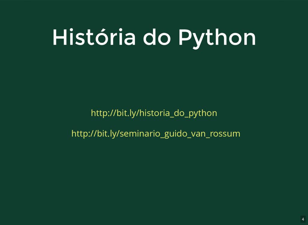 4 História do Python História do Python http://...
