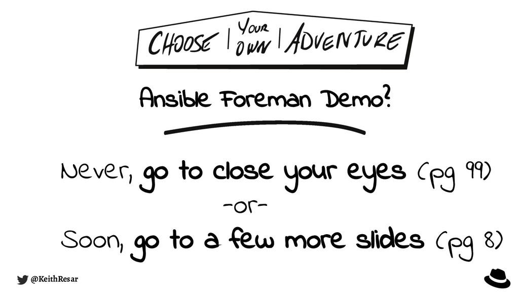 Ansible Foreman Demo? @KeithResar Never, go to ...