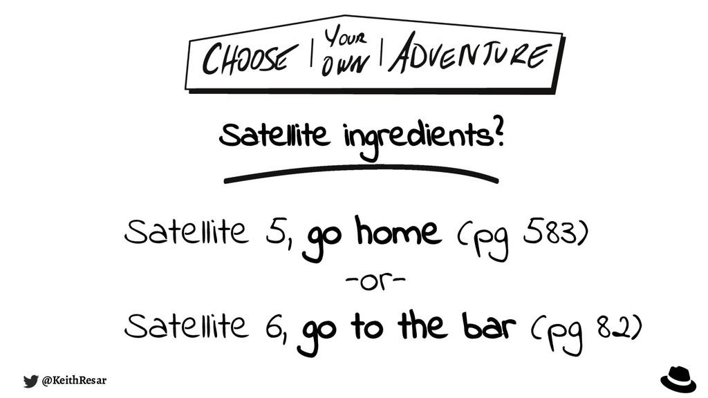 Satellite ingredients? @KeithResar Satellite 5,...