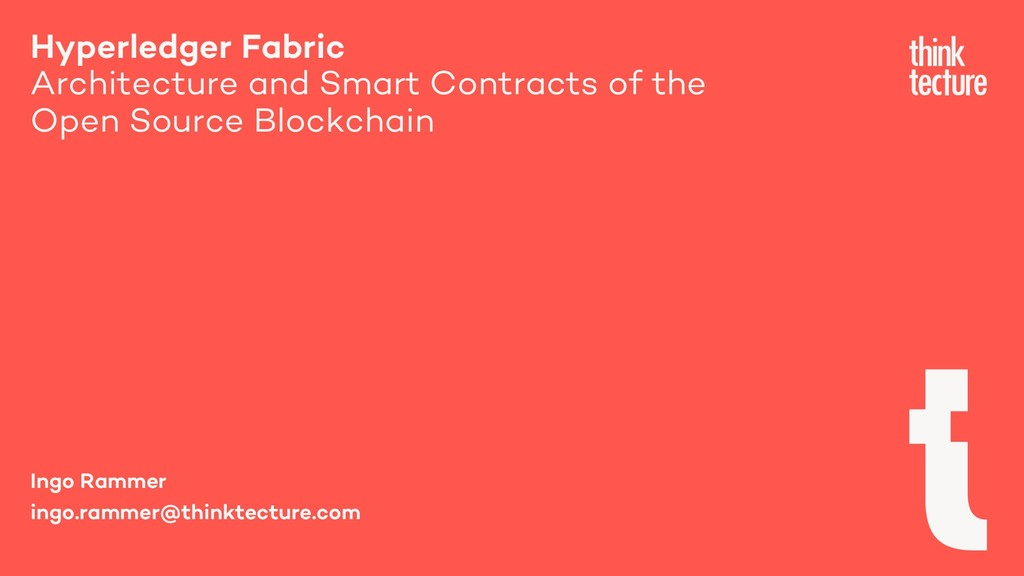 Hyperledger Fabric Architecture and Smart Contr...
