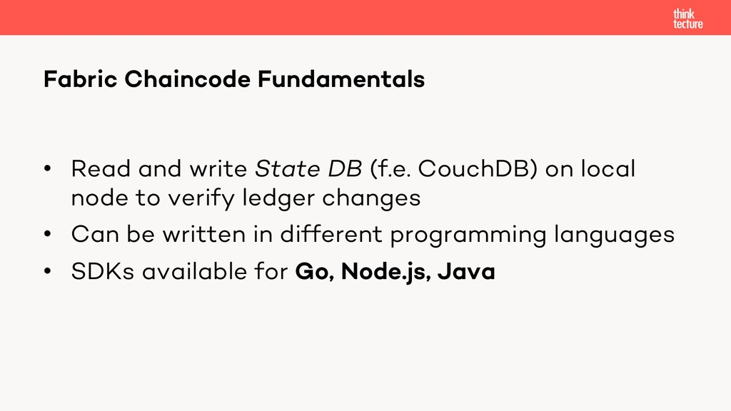 • Read and write State DB (f.e. CouchDB) on loc...