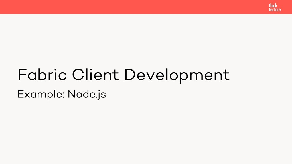 Fabric Client Development Example: Node.js