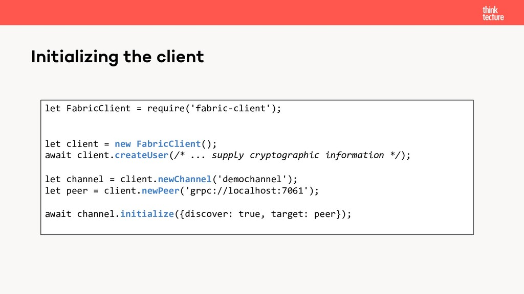 Initializing the client let FabricClient = requ...
