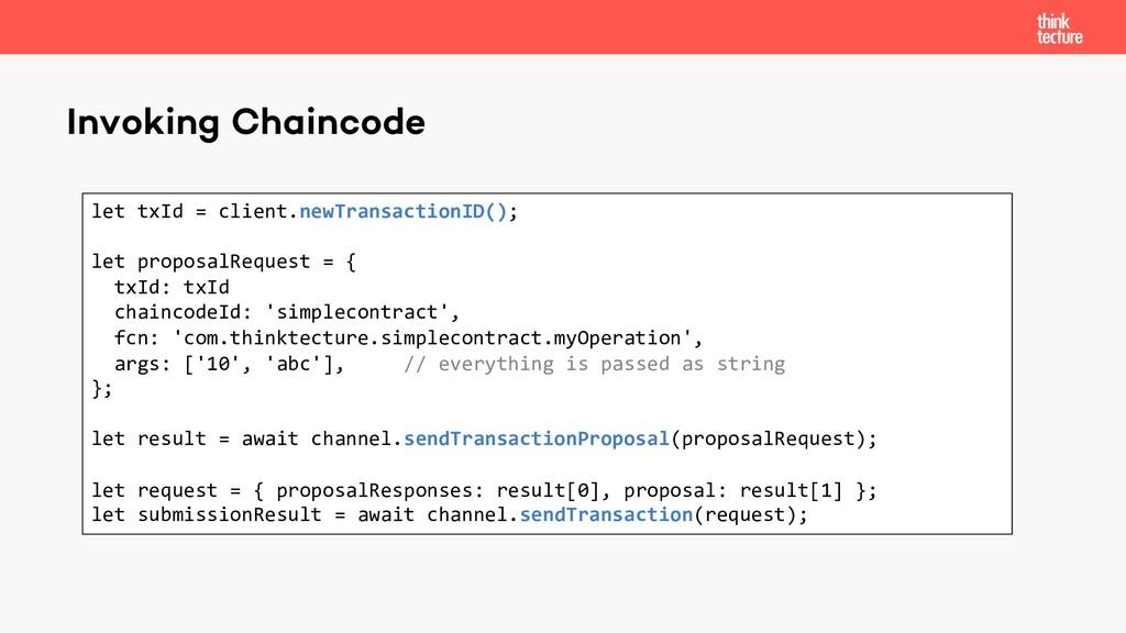 Invoking Chaincode let txId = client.newTransac...
