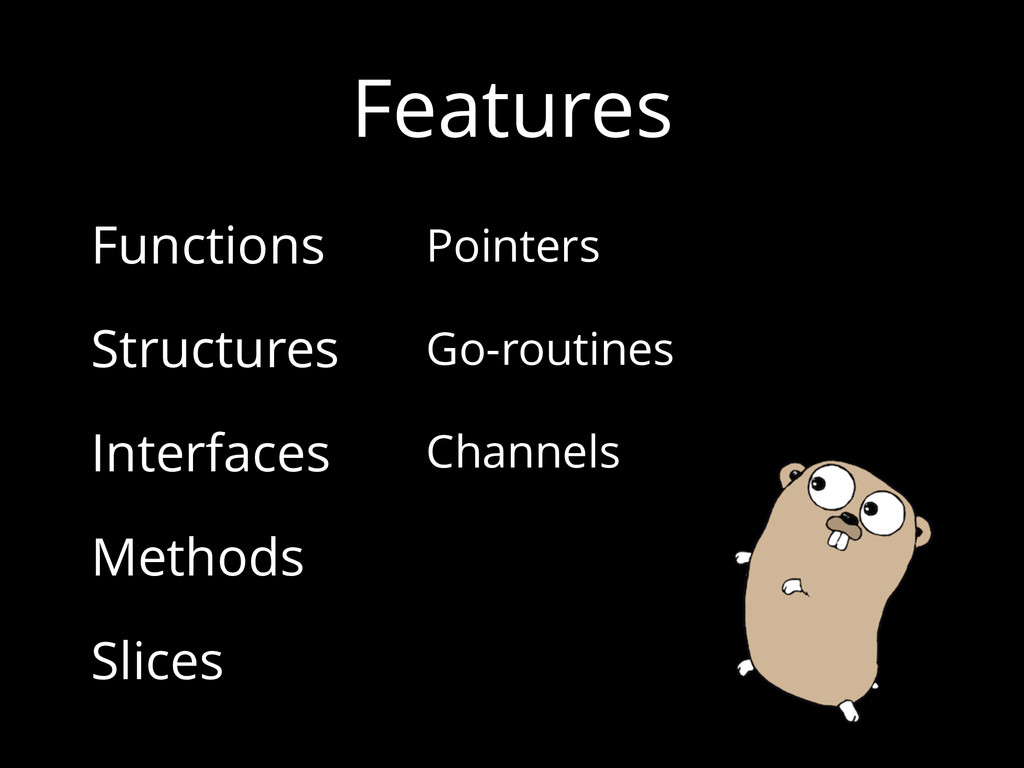 Features Functions Structures Interfaces Method...