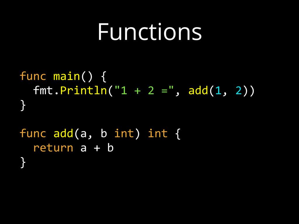"""func main() {    fmt.Println(""""1 + 2 ="""", ..."""