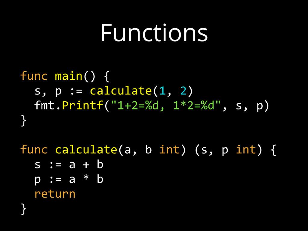 func main() {    s, p := calculate(1, ...