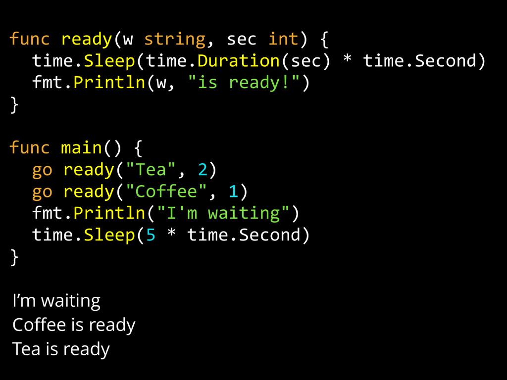 func ready(w string, sec int) {    time....