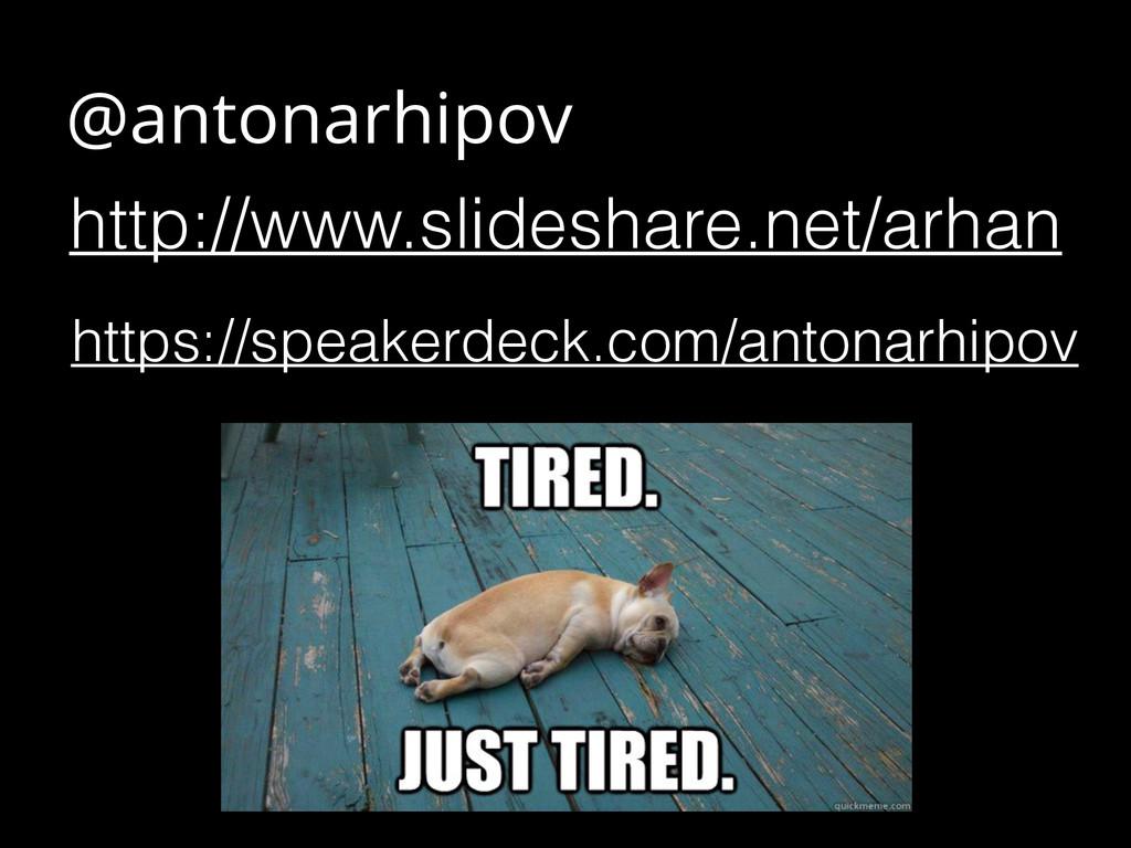 @antonarhipov http://www.slideshare.net/arhan h...