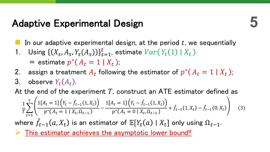 n In our adaptive experimental design, at the p...
