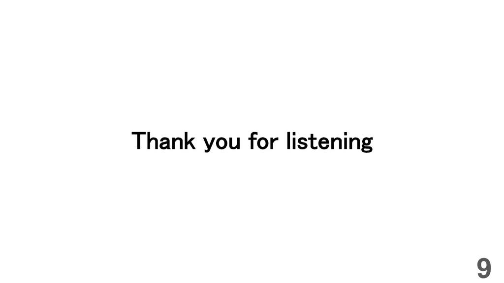 Thank you for listening 9