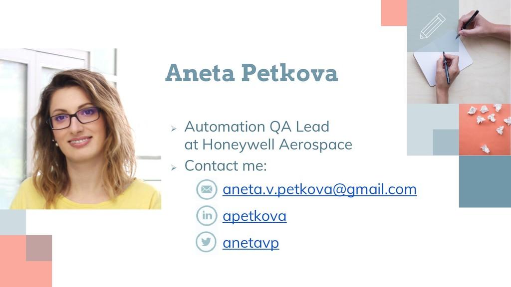 Aneta Petkova  Automation QA Lead at Honeywell...