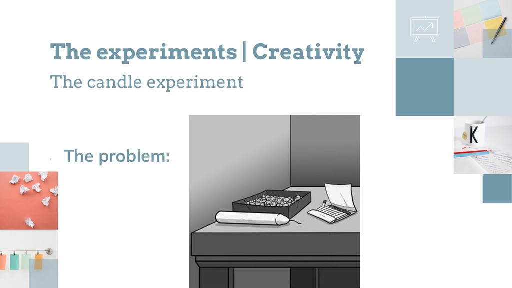 • The problem: The experiments | Creativity The...