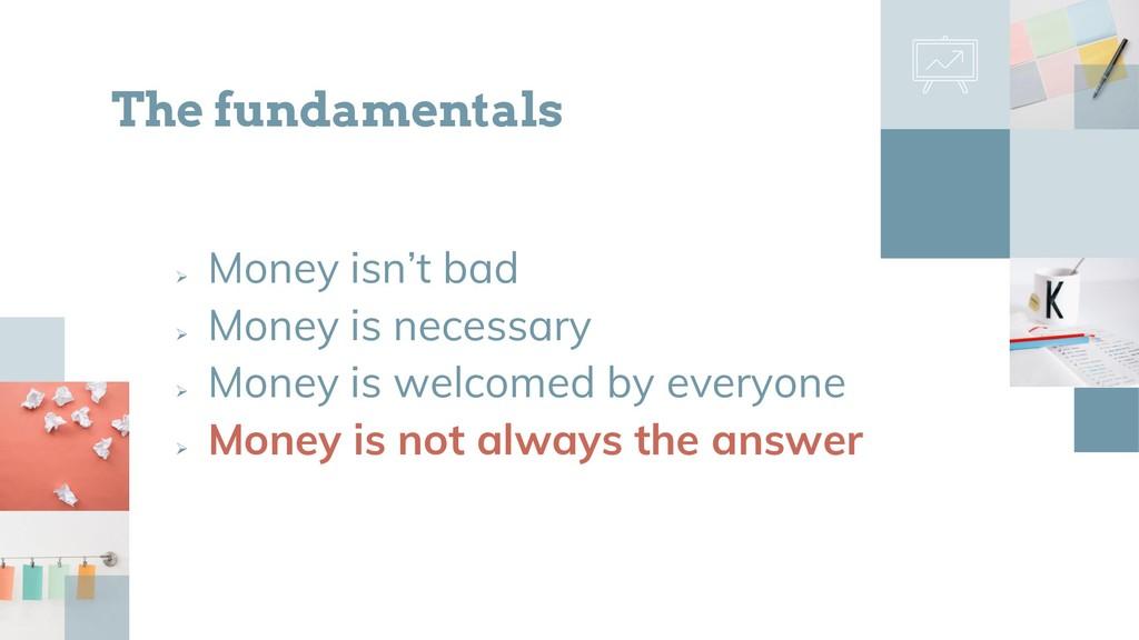  Money isn't bad  Money is necessary  Money ...