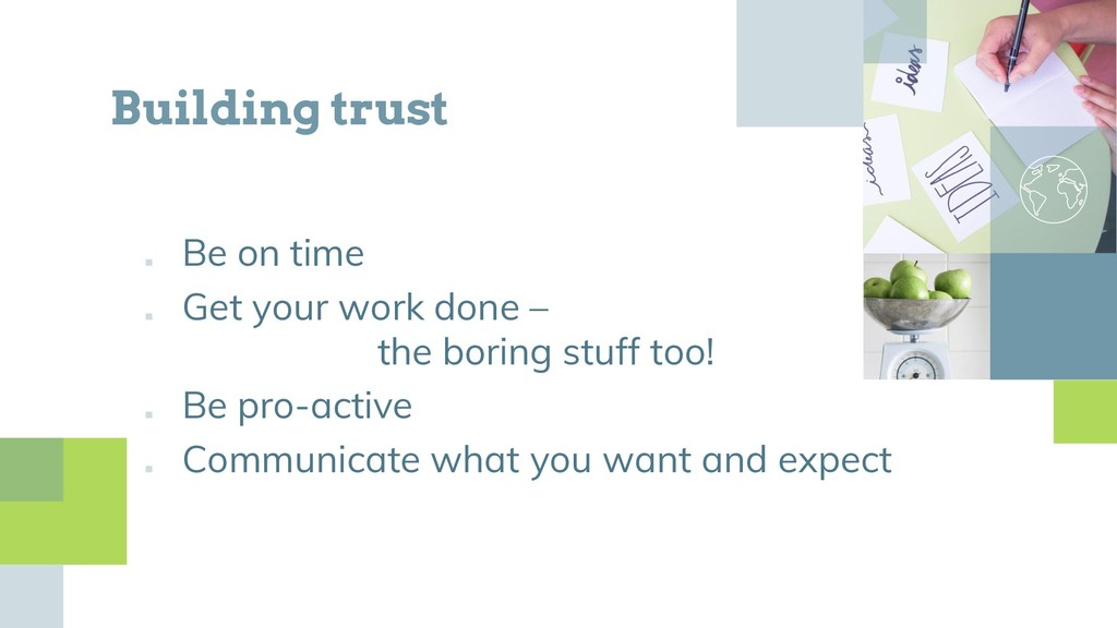 ■ Be on time ■ Get your work done – the boring ...