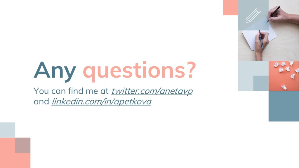Any questions? You can find me at twitter.com/a...
