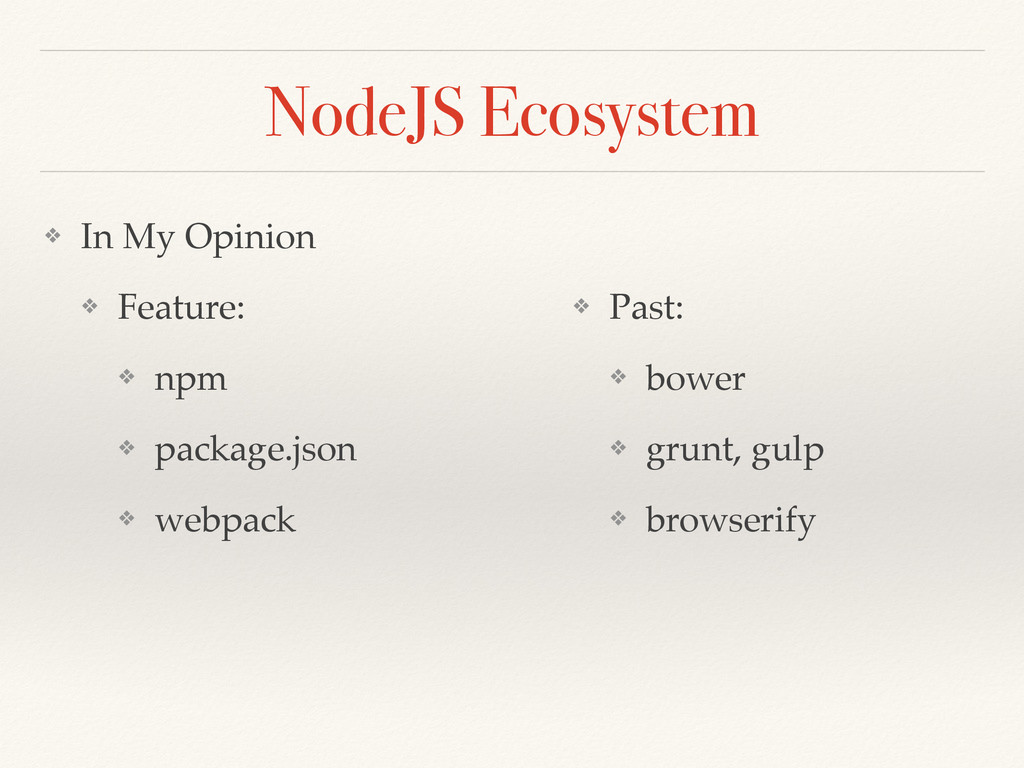 NodeJS Ecosystem ❖ In My Opinion ❖ Feature: ❖ n...