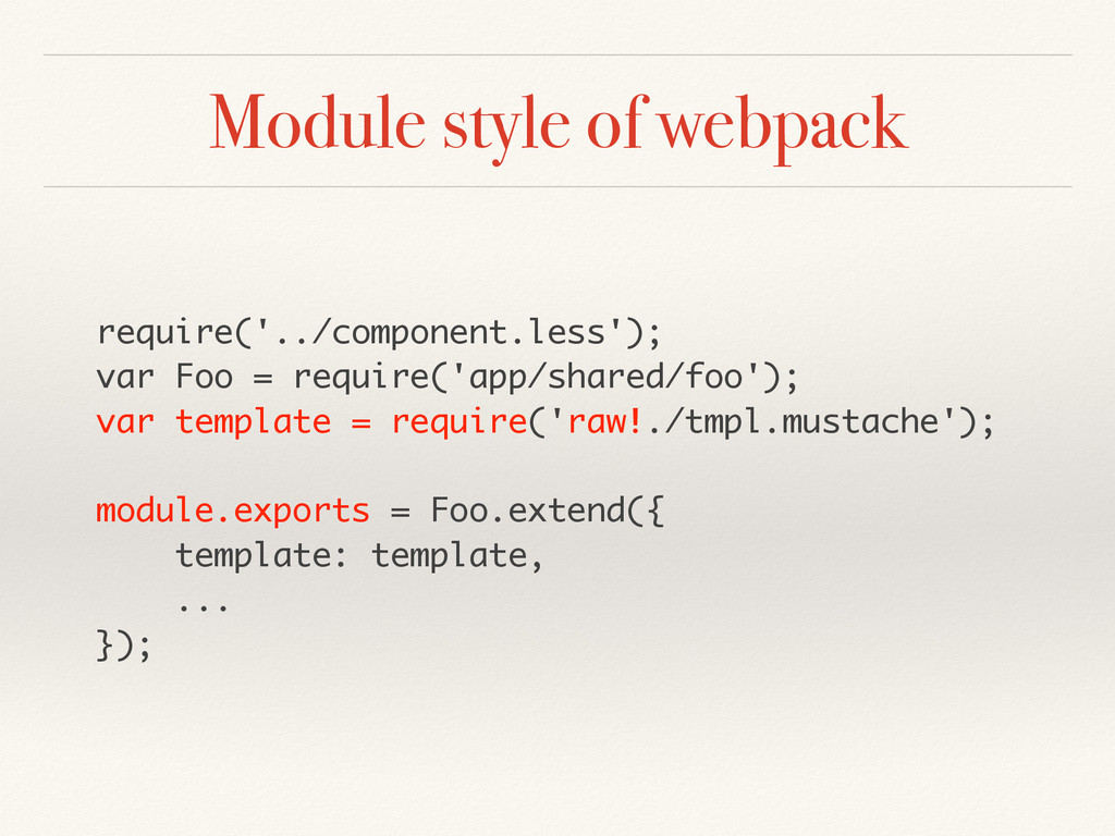 Module style of webpack require('../component.l...