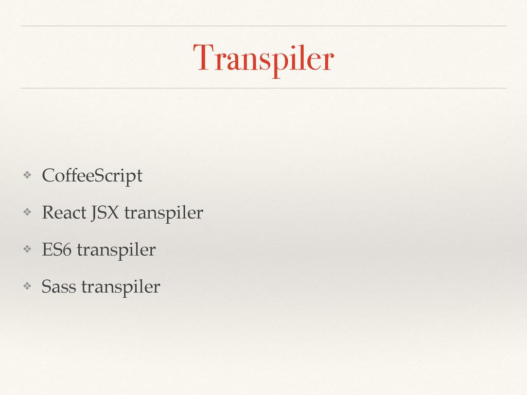 Transpiler ❖ CoffeeScript ❖ React JSX transpile...