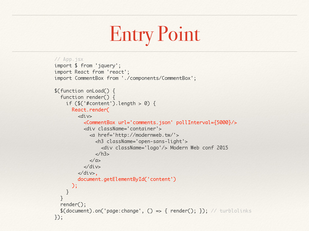 Entry Point // App.jsx import $ from 'jquery'; ...