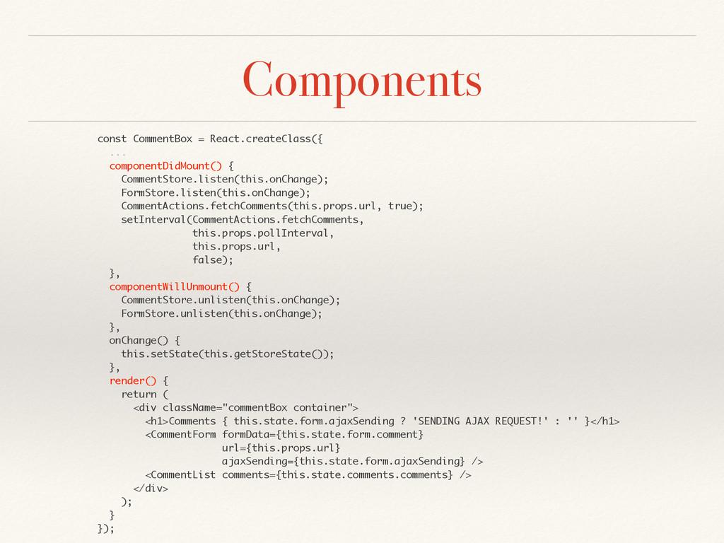 Components const CommentBox = React.createClass...