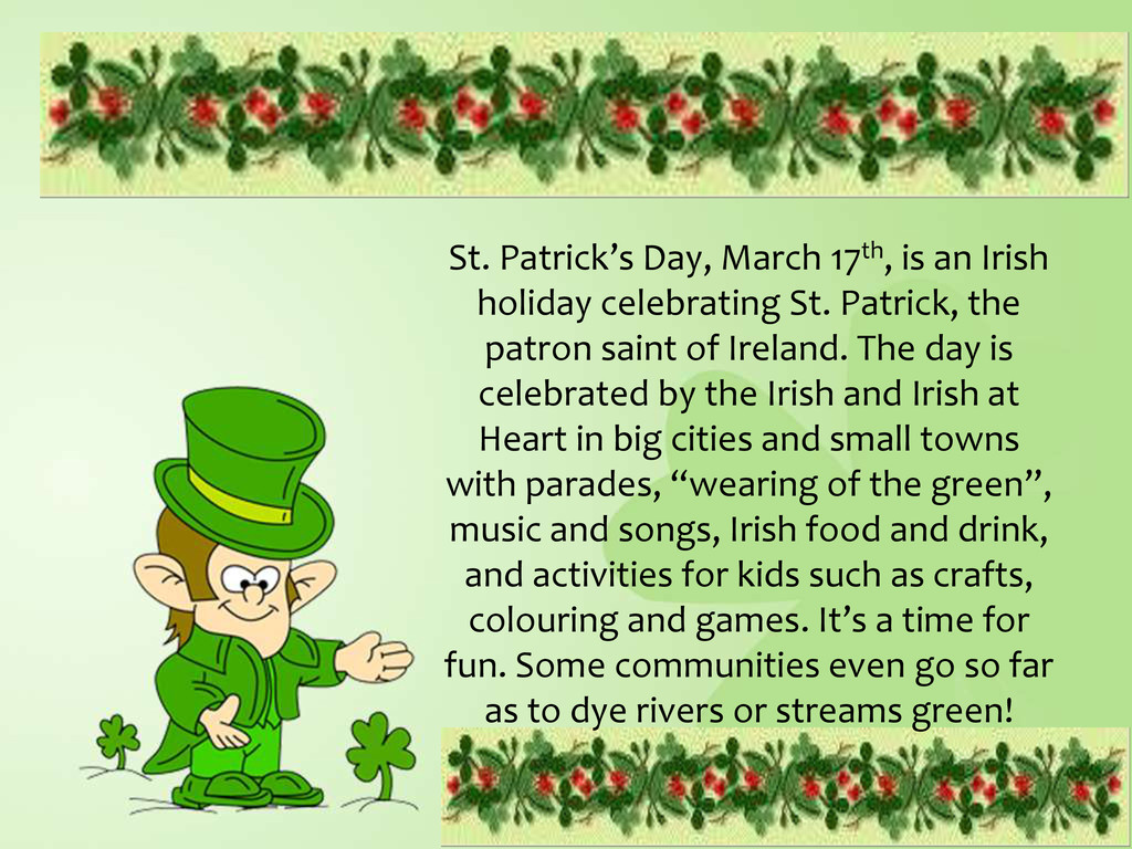 St. Patrick's Day, March 17th, is an Irish holi...