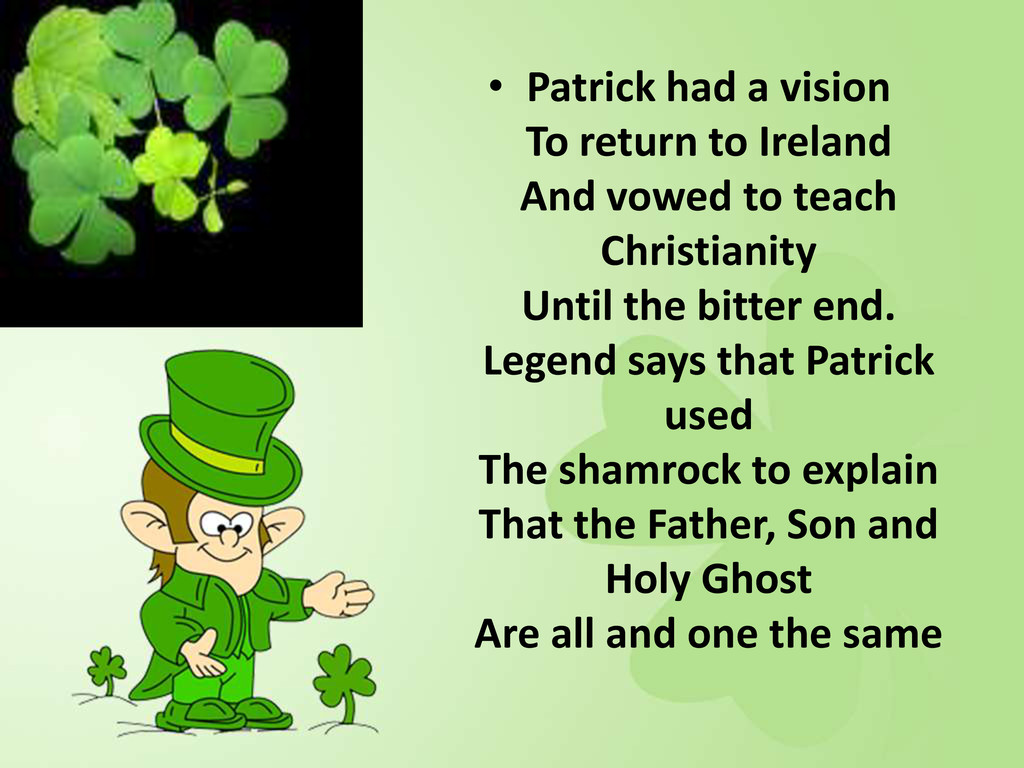 • Patrick had a vision To return to Ireland And...