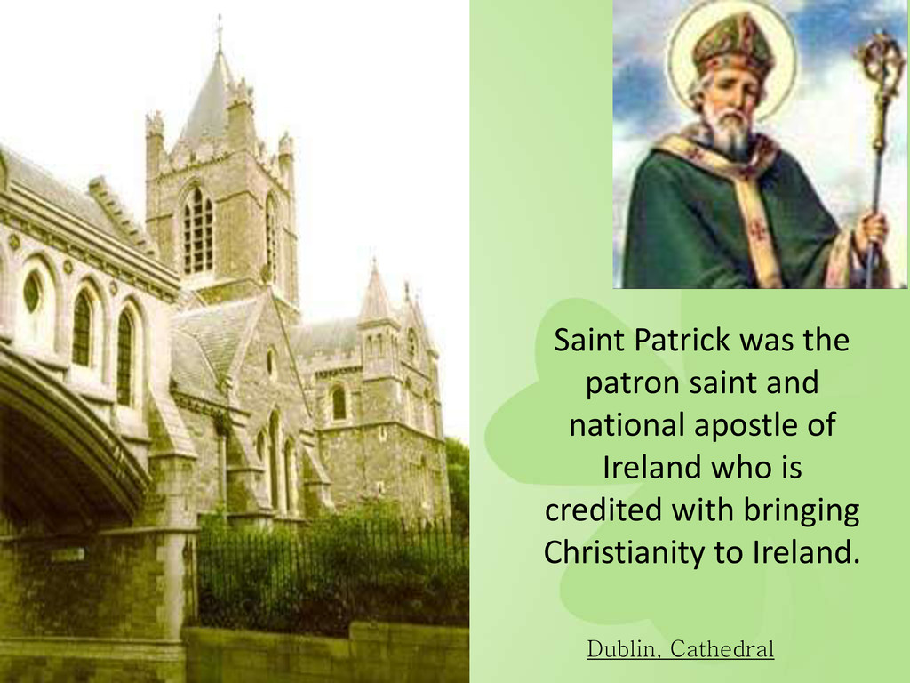 Dublin, Cathedral Saint Patrick was the patron ...