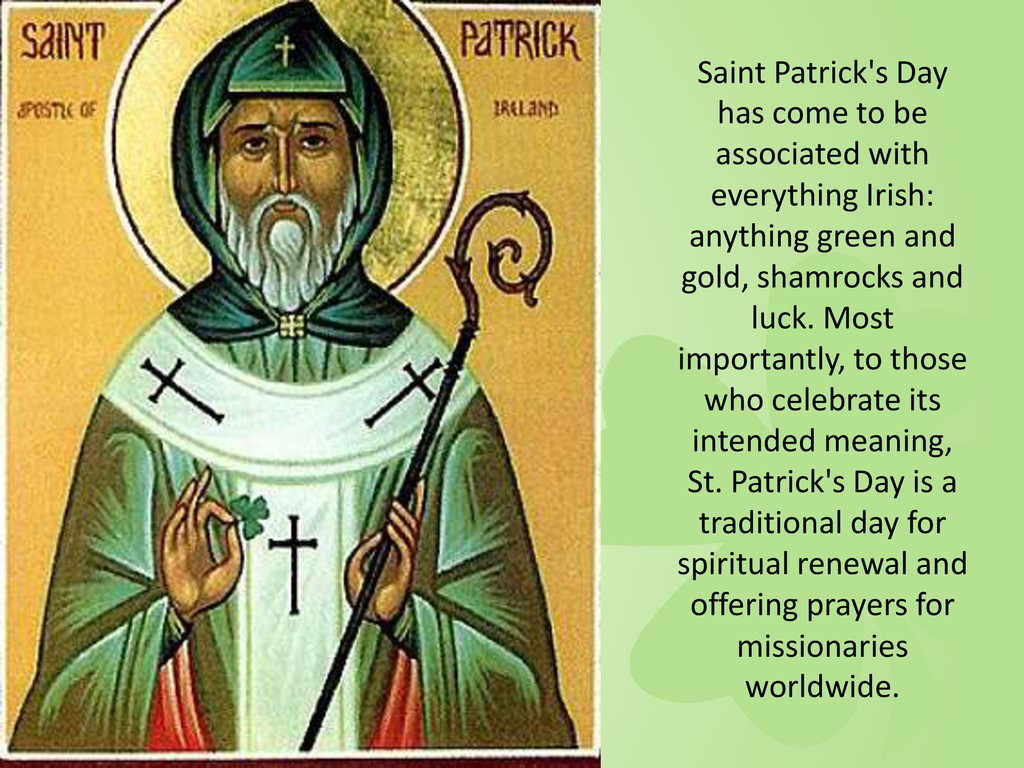 Saint Patrick's Day has come to be associated w...