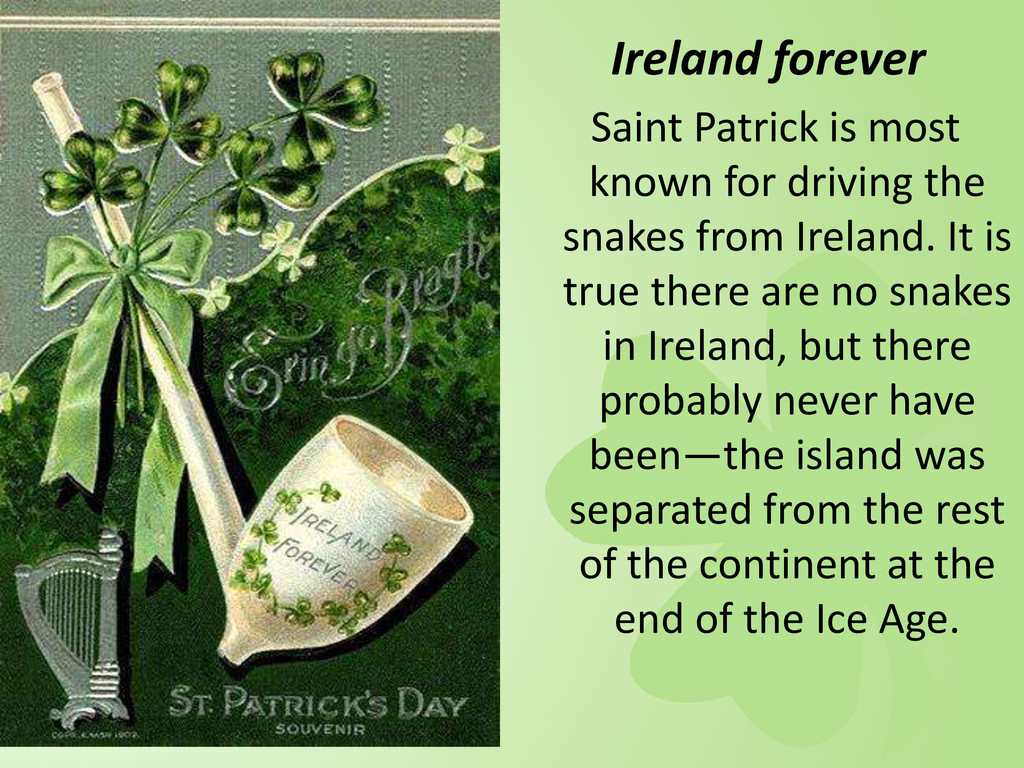 Ireland forever Saint Patrick is most known for...